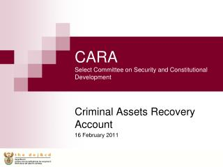 CARA Select Committee on Security and Constitutional Development