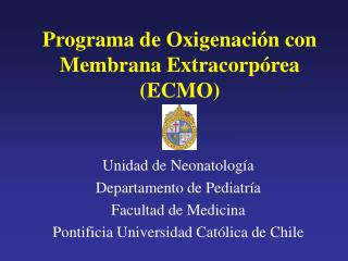 Programa de Oxigenación con Membrana Extracorpórea (ECMO)