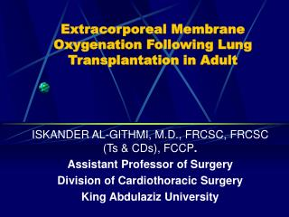 Extracorporeal Membrane Oxygenation Following Lung Transplantation in Adult