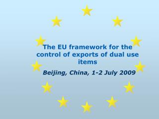 The EU framework for the control of exports of dual use items