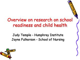 Overview on research on school readiness and child health