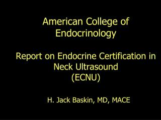 American College of Endocrinology Report on Endocrine Certification in Neck Ultrasound (ECNU)