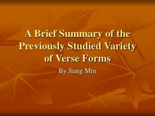 A Brief Summary of the Previously Studied Variety of Verse Forms