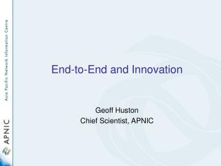 End-to-End and Innovation