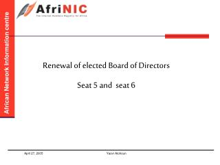 Renewal of elected Board of Directors Seat 5 and  seat 6