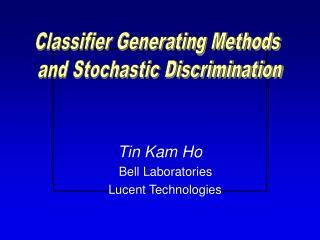 Tin Kam Ho                 Bell Laboratories      Lucent Technologies