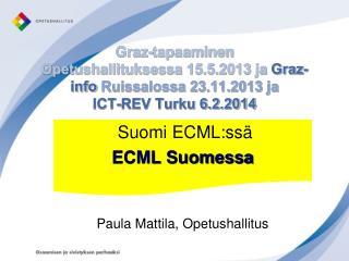 Suomi  ECML:ssä ECML Suomessa Paula Mattila, Opetushallitus