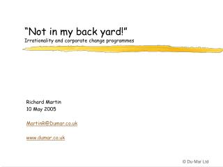 """Not in my back yard!"" Irrationality and corporate change programmes"