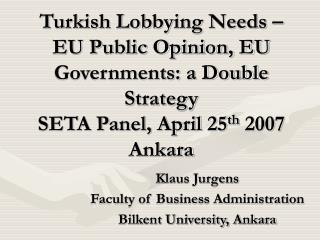 Klaus Jurgens Faculty of Business Administration Bilkent University, Ankara
