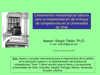 Asesor: Sergio Tobón, Ph.D. E-mail: stobon5@gmail Santiago de Chile, Marzo 9 de 2007
