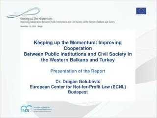 Keeping up the Momentum: Improving Cooperation  Between Public Institutions and Civil Society in