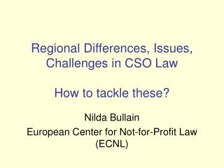 Regional Differences, Issues, Challenges in CSO Law How to tackle these?
