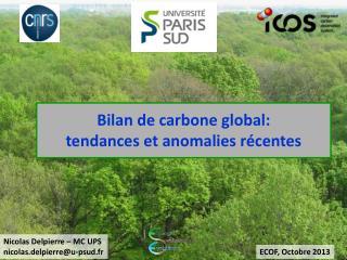 Bilan de carbone global: tendances et anomalies récentes
