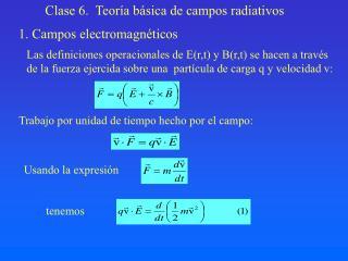 Clase 6.   Teoría básica de campos radiativos