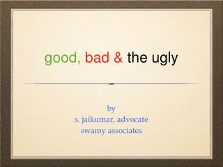 good, bad &  the ugly