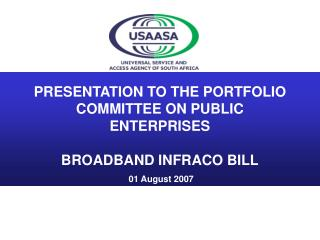 PRESENTATION TO THE PORTFOLIO COMMITTEE ON PUBLIC ENTERPRISES BROADBAND INFRACO BILL