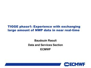 TIGGE phase1: Experience with exchanging large amount of NWP data in near real-time