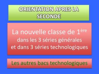 La nouvelle classe de 1 ère dans les 3 séries générales et dans 3 séries technologiques