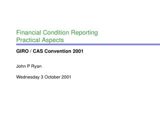 Financial Condition Reporting                  Practical Aspects
