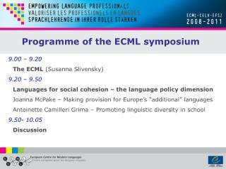 9.00 – 9.20 The ECML  (Susanna Slivensky) 9.20 – 9.50