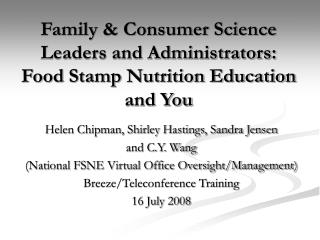 Family & Consumer Science Leaders and Administrators:  Food Stamp Nutrition Education and You