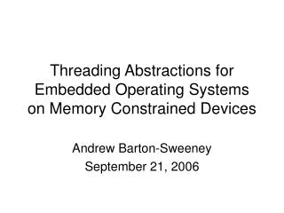 Threading Abstractions for Embedded Operating Systems on Memory Constrained Devices