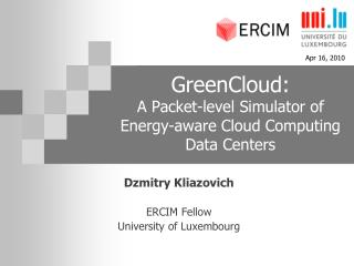 GreenCloud: A Packet-level Simulator of  Energy-aware Cloud Computing Data Centers