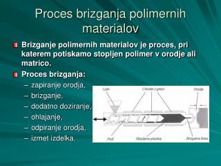 Proces brizganja polimernih materialov