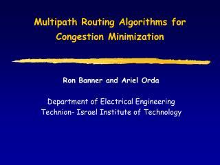 Multipath Routing Algorithms for  Congestion Minimization