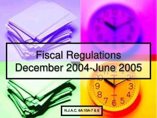 Fiscal Regulations December 2004-June 2005