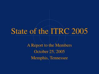 State of the ITRC 2005