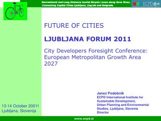 FUTURE OF CITIES LJUBLJANA FORUM 2011