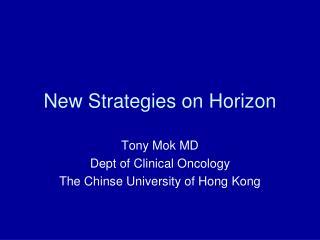 New Strategies on Horizon