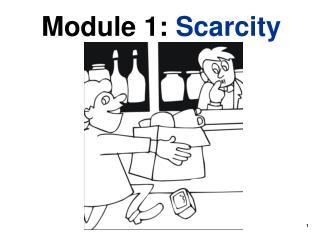Module 1:  Scarcity