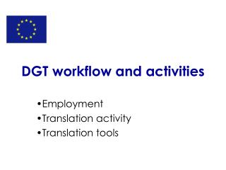 DGT workflow and activities