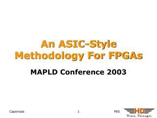 An ASIC-Style Methodology For FPGAs