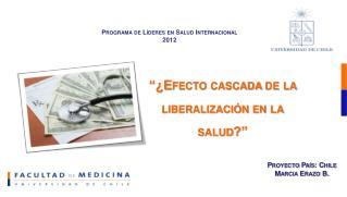 """""""¿Efecto cascada de la liberalización en la salud?"""""""