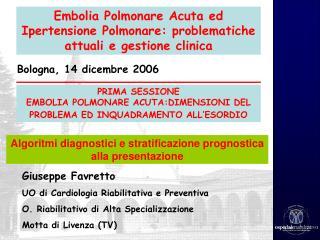 Embolia Polmonare Acuta ed Ipertensione Polmonare: problematiche attuali e gestione clinica