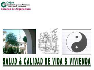 SALUD & CALIDAD DE VIDA & VIVIENDA