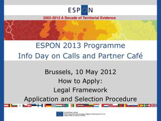 ESPON 2013 Programme Info Day on Calls and Partner Café