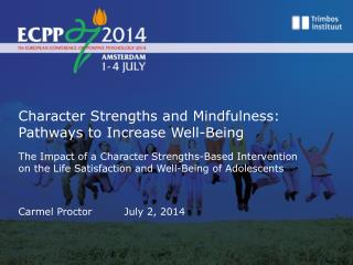 Character Strengths and Mindfulness: Pathways to Increase Well-Being
