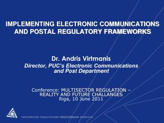 IMPLEMENTING ELECTRONIC COMMUNICATIONS  AND POSTAL REGULATORY FRAMEWORKS