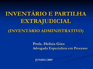 INVENTÁRIO E PARTILHA EXTRAJUDICIAL (INVENTÁRIO ADMINISTRATIVO)