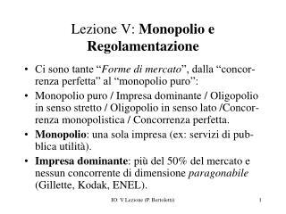 Lezione V:  Monopolio e Regolamentazione
