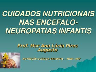 CUIDADOS NUTRICIONAIS NAS ENCEFALO-NEUROPATIAS INFANTIS