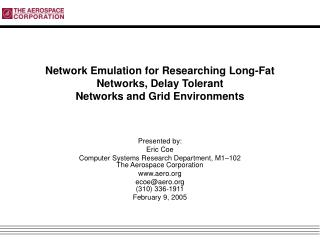 Network Emulation for Researching Long-Fat Networks, Delay Tolerant Networks and Grid Environments