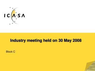 Industry meeting held on 30 May 2008