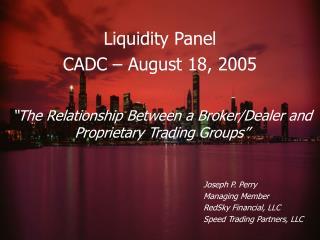 Liquidity Panel CADC – August 18, 2005