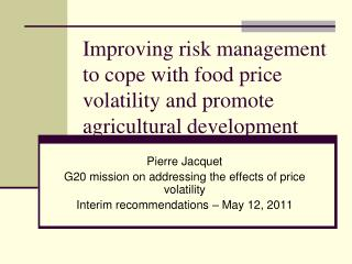 Improving risk management to cope with food price volatility and promote agricultural development