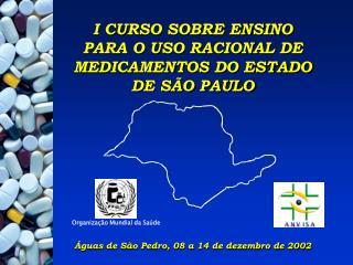 I CURSO SOBRE ENSINO PARA O USO RACIONAL DE MEDICAMENTOS DO ESTADO DE SÃO PAULO